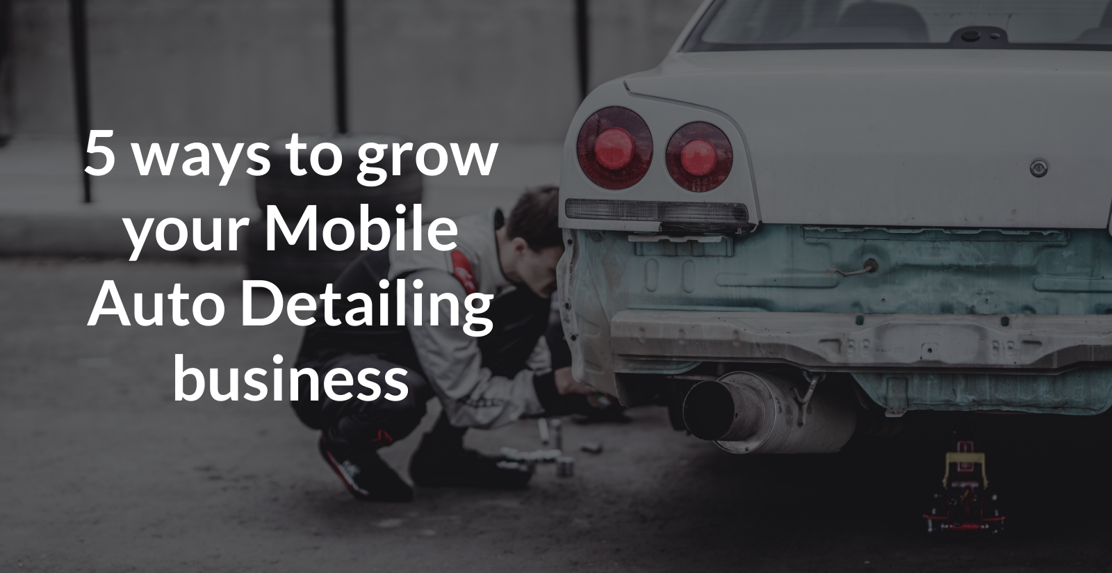 Grow your Auto detailing Business